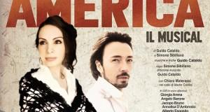 """SIBILLANO – CATALDO: """"AMERICA IL MUSICAL"""". SUCCESSO A ROMA. AGGIUNTA UNA DATA A CROTONE."""