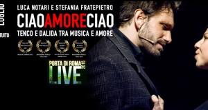 """FRATEPIETRO – NOTARI: """"CIAO AMORE CIAO"""" TORNA A PORTA DI ROMA LIVE"""