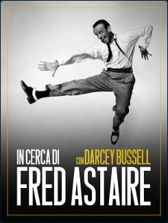 "L'ÉTOILE DARCEY BUSSELL ""IN CERCA DI"" FRED ASTAIRE, AUDREY HEPBURN E MARGOT FONTEYN. TRE PUNTATE SU RAI5"