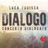 DIALOGO – CONCERTO DIALOGATO DI LUCA TUDISCA AL TEATRO NAZIONALE CHEBANCA! REGIA DI MAURO SIMONE