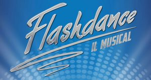 FLASHDANCE IL MUSICAL, STAGE ENTERTAINMENT: AL VIA LE PREVENDITE. REGIA DI CHIARA NOSCHESE