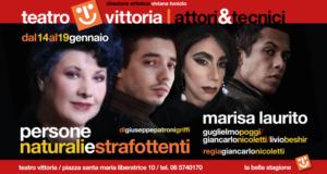 """""""PERSONE NATURALI E STRAFOTTENTI"""" AL TEATRO VITTORIA. MARISA LAURITO NELL'OPERA DI PATRONI GRIFFI"""