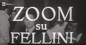 "SU RAI PLAY DISPONIBILE IL DOCUMENTARIO DI ZAVOLI DEL 1965 TRASMESSO DA RAI STORIA: ""ZOOM SU FELLINI"""