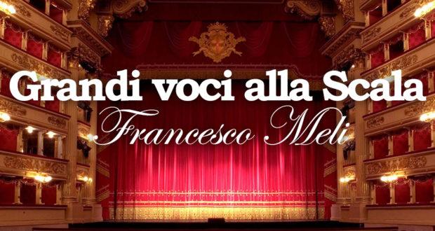 GRANDI VOCI ALLA SCALA – FRANCESCO MELI