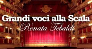 GRANDI VOCI ALLA SCALA – RENATA TEBALDI