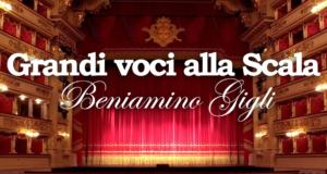 GRANDI VOCI ALLA SCALA – BENIAMINO GIGLI