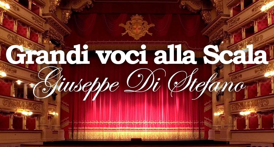 GRANDI VOCI ALLA SCALA – GIUSEPPE DI STEFANO