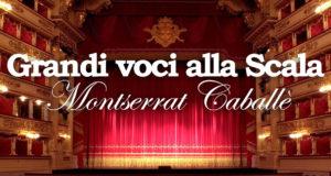 GRANDI VOCI ALLA SCALA – MONTSERRAT CABALLÈ