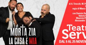 """TEATRO DE' SERVI, DOPPIO CARTELLONE: """"MORTA ZIA LA CASA È MIA"""" E """"LA FAME"""""""