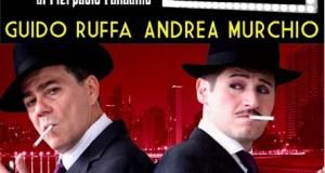 """TJF: GUIDO RUFFA E ANDREA MURCHIO IN """"L'AMICO DI FRED"""""""